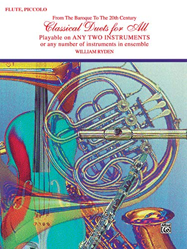 9780769255286: Classical Duets for All (From the Baroque to the 20th Century): Flute, Piccolo (Classical Instrumental Ensembles for All)