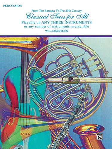 9780769255439: Classical Trios for All (From the Baroque to the 20th Century): Percussion (Classical Instrumental Ensembles for All)