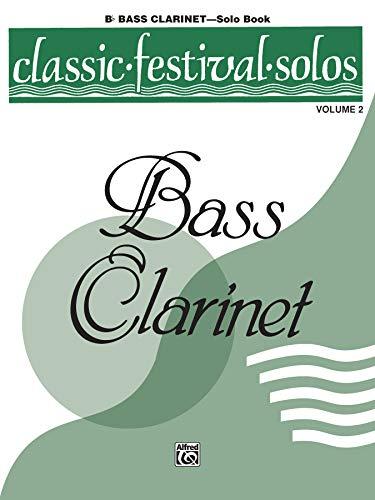 Classic Festival Solos, Vol. 2 (B-Flat Bass Clarinet): Alfred Music