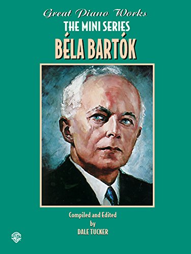 9780769257273: Bela Bartok (Great Piano Works the Mini Series)
