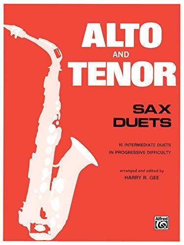 9780769257525: Alto and Tenor Sax Duets: 16 Intermediate Duets in Progressive Difficulty