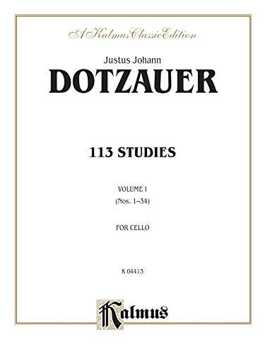 113 Studies, Vol 1 (A Kalmus Classic Edition): Dotzauer, J. J. F.