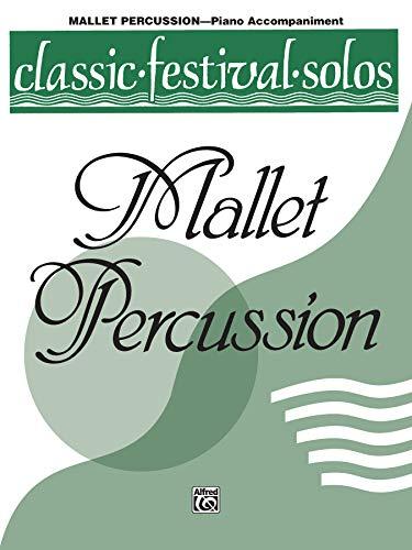 9780769257655: Classic Festival Solos, Mallet Percussion, Piano Acc.: 1