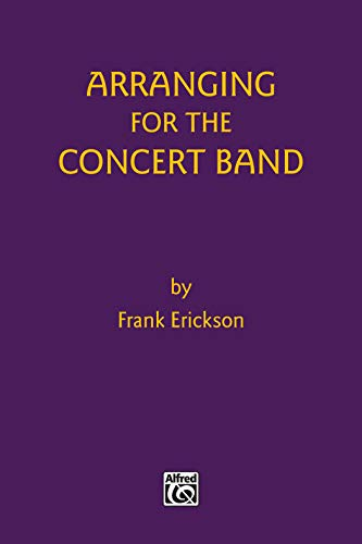 9780769257709: Arranging for the Concert Band