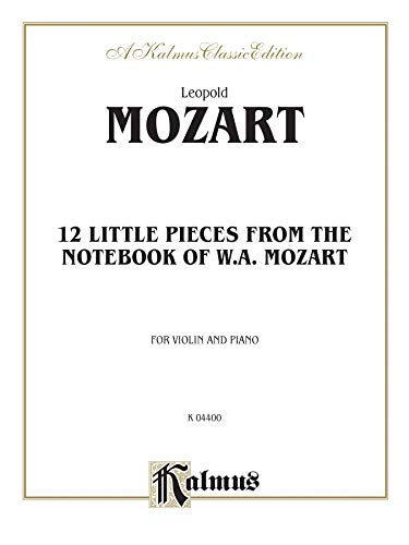 9780769258072: Twelve Little Pieces from the Notebook of Wolfgang Mozart (Kalmus Edition)