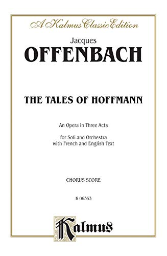 9780769258546: The Tales of Hoffmann: Chorus Parts (French, English Language Edition), Chorus Parts (Kalmus Edition) (French Edition)