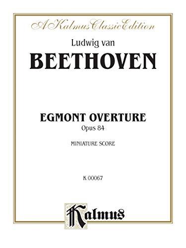 9780769259505: Egmont Overture, Opus 84, Minature Score: A Kalmus Classic Edition