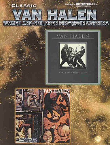 Classic Van Halen: Women and Children First / Fair Warning (Authentic Guitar-Tab): Van Halen