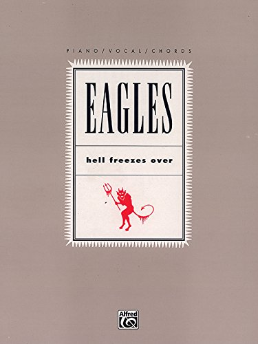 9780769259703: Eagles -- Hell Freezes Over: Piano/Vocal/Chords