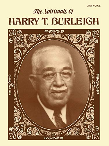 9780769259772: The Spirituals of Harry T. Burleigh: Low Voice