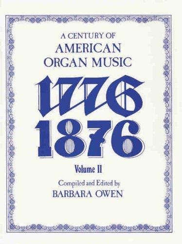 9780769259826: Century of American Organ Music, Vol 2: 1776-1876 (Belwin Edition)