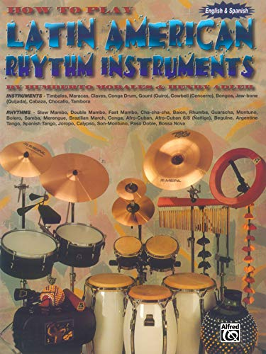 9780769259895: How to Play Latin American Rhythm Instruments: Spanish, English Language Edition (Spanish Edition)