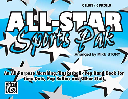 9780769260020: All-Star Sports Pak: An All-Purpose Marching / Basketball / Pep Band Book for Time Outs, Pep Rallies and Other Stuff, for Flute / C Piccolo / Oboe