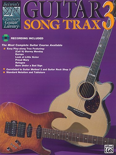 9780769260204: Belwin's 21st Century Guitar Song Trax 3: The Most Complete Guitar Course Available, Book & CD (Belwin's 21st Century Guitar Course)
