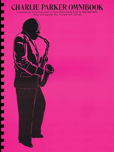 Charlie Parker - Omnibook: For B-flat Instruments: PARKER, Charlie; AEBERSOLD, Jamey