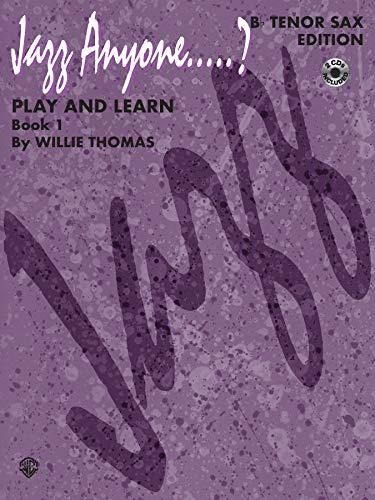 9780769260686: Jazz Anyone.?, Bk 1: Play and Learn (B-Flat Tenor Saxophone), Book & 2 CDs (Jazz Anyone.? Series)