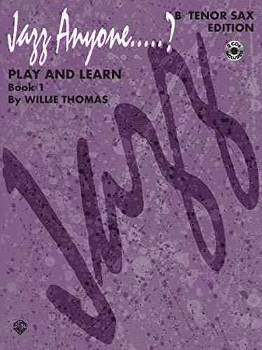 9780769260686: Jazz Anyone.....?, Bk 1: Play and Learn (B-Flat Tenor Saxophone), Book & 2 CDs (Jazz Anyone.....? Series)