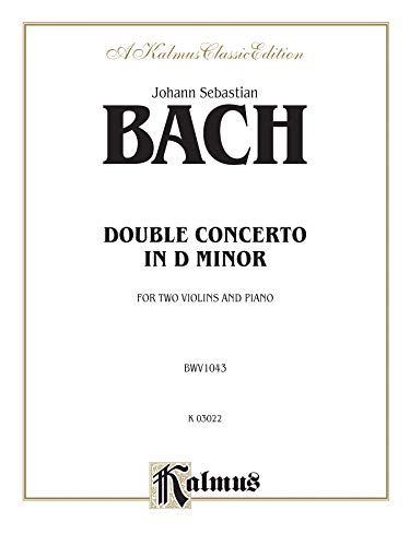 Double Concerto in D Minor (Kalmus Edition): Bach