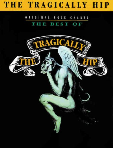 9780769261638: The Best of the Tragically Hip: Authentic Guitar TAB Score