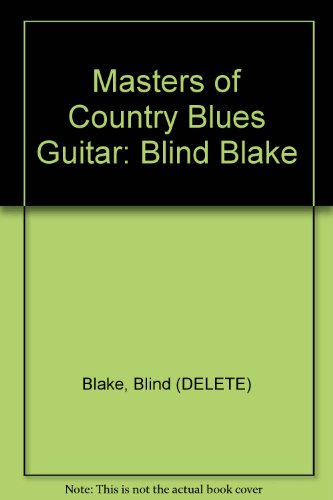 9780769261812: Masters of Country Blues Guitar: Blind Blake (Book & Cassette)