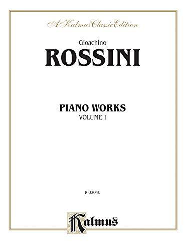 Piano Works, Vol 1 (Kalmus Edition): Gioacchino Rossini