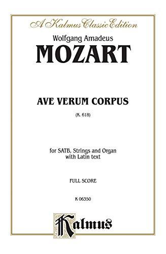 9780769262734: Ave Verum Corpus, K. 618: Satb & Orchestra, Full Score, Kalmus Edition