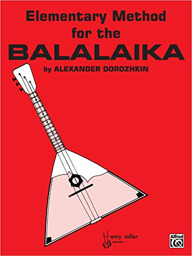 9780769262833: Elementary Method for the Balalaika: (In Four Parts - 1964 Revised Edition)