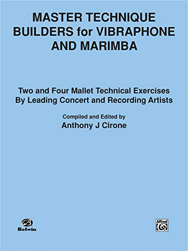 9780769263014: Master Technique Builders for Vibraphone and Marimba: Two and Four Mallet Technical Exercises by Leading Concert and Recording Artists