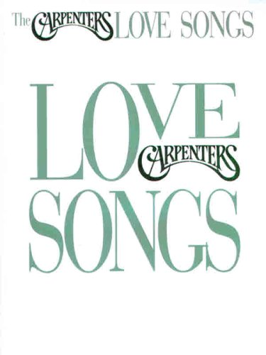 The Carpenters -- Love Songs: Piano/Vocal/Chords: Carpenters, The