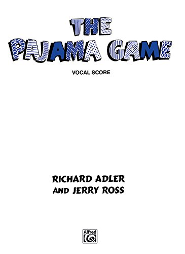 The Pajama Game: Vocal Score: Richard Adler; Jerry Ross