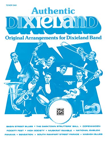 9780769263724: Authentic Dixieland: Original Arrangements for Dixieland Band (Tenor Saxophone)