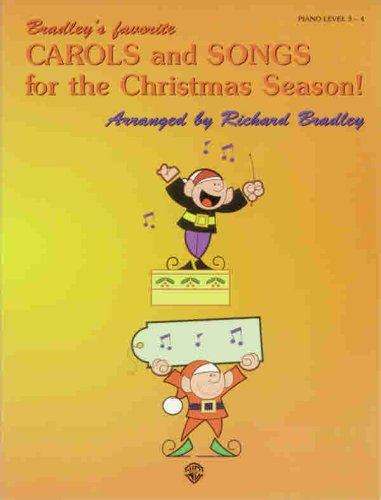 Bradley's Favorite Carols and Songs for the Christmas Season! (0769263844) by Bradley, Richard
