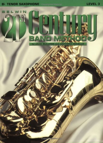 9780769264578: Belwin 21st Century Band Method, Level 3: B-flat Tenor Saxophone