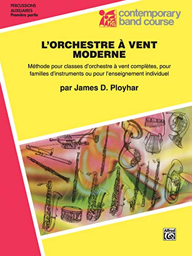9780769264745: Band Today [L'Orchestre À Vent Moderne], Part 1: Auxiliary Percussion (Tambourine, Wood Block, Triangle, Claves, Maracas, Suspended Cymbal & Sleigh Bells) (French Edition) (Contemporary Band Course)