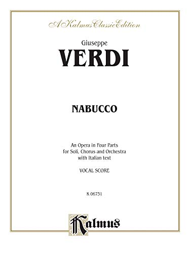 9780769264806: Nabucco: An Opera in Four Parts for Soli, Chorus and Orchestra (Kalmus Classic Edition) (Italian Edition)