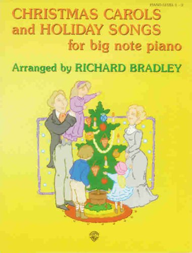 Christmas Carols and Holiday Songs for Big Note Piano: Richard Bradley