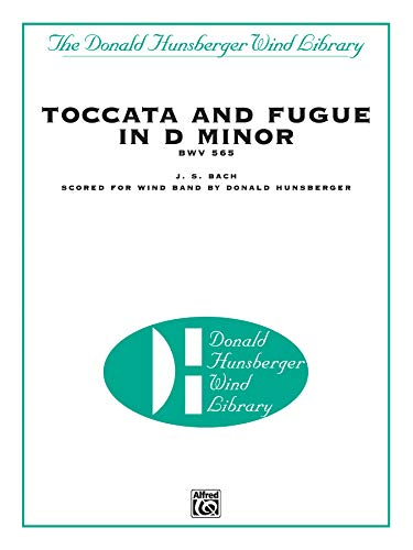 9780769264967: Toccata and Fugue in d Minor, Bwv 565: Score and Parts (The Donald Hunsberger Wind Library)