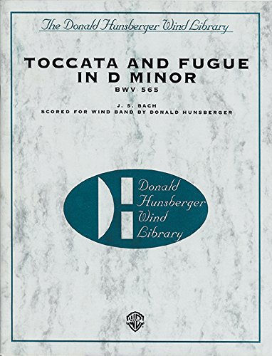 9780769265025: Toccata and Fugue in d Minor, Bwv 565: Score Only (The Donald Hunsberger Wind Library)