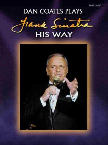 9780769265049: Dan Coates Plays Frank Sinatra His Way: Easy Piano/Vocal
