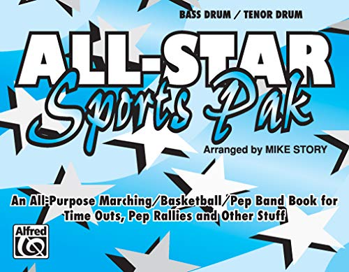 9780769265094: All-Star Sports Pak (An All-Purpose Marching/Basketball/Pep Band Book for Time Outs, Pep Rallies and Other Stuff): Bass Drum/Tenor Drum