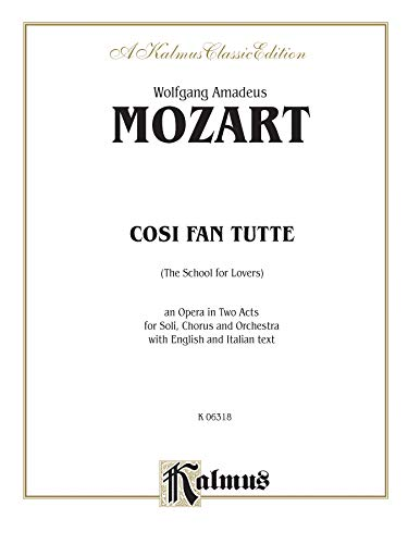 9780769265476: Cosi Fan Tutte (The School for Lovers): An Opera in Two Acts for Soli, Chorus and Orchestra With English and Italian Text : Vocal Score