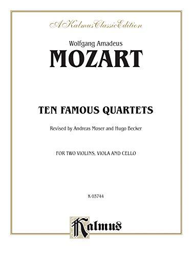 9780769266039: Ten Famous Quartets, K. 387, 421, 428, 458, 464, 465, 499, 575, 589, 590 (Kalmus Edition)