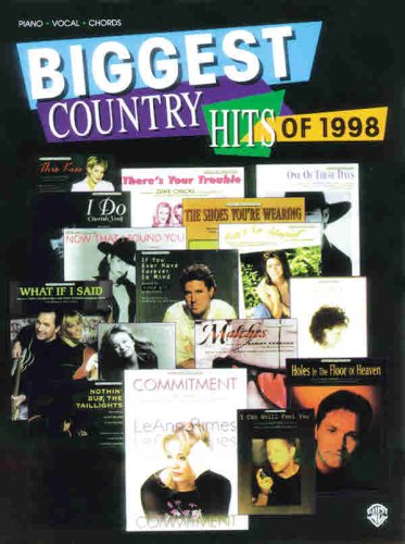 Biggest Country Hits of 1998: Piano/Vocal/Chords: Alfred Publishing