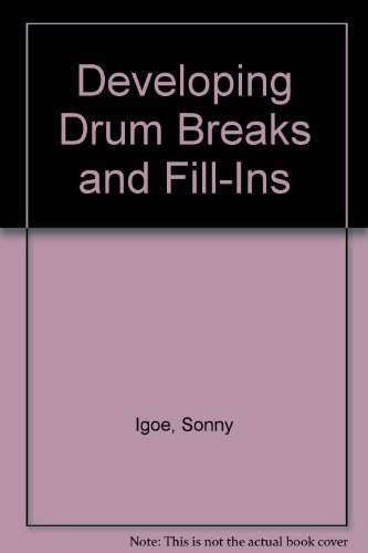 Developing Drum Breaks and Fill-Ins (0769266657) by Sonny Igoe; Henry Adler