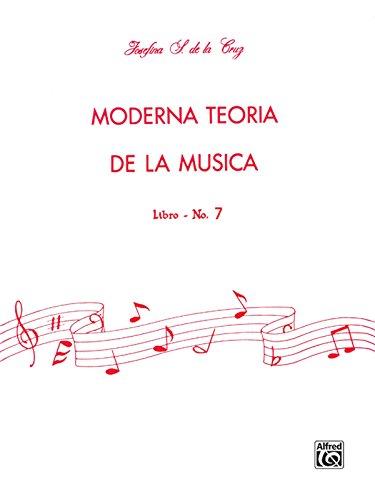9780769267081: Moderna Teoría de la Música, Bk 7: Spanish Language Edition (Moderna Teoria De La Musica) (Spanish Edition)
