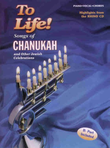 9780769267128: To Life! Songs of Chanukah and Other Jewish Celebrations: Piano/Vocal/Guitar
