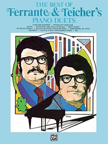 The Best of Ferrante & Teicher's Piano: Arthur Ferrante; Louis