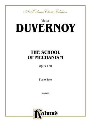 9780769267814: Duvernoy School of Mechanism, Op.120