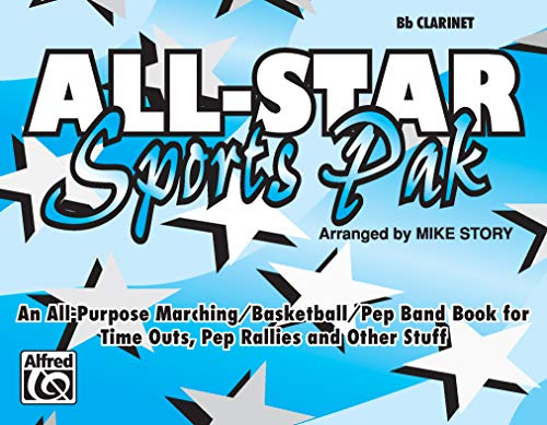 9780769268248: All-Star Sports Pak (An All-Purpose Marching/Basketball/Pep Band Book for Time Outs, Pep Rallies and Other Stuff): B-flat Clarinet