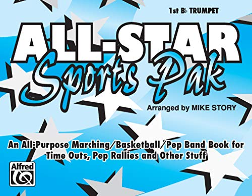 9780769268255: All-Star Sports Pak (An All-Purpose Marching/Basketball/Pep Band Book for Time Outs, Pep Rallies and Other Stuff): 1st B-flat Trumpet